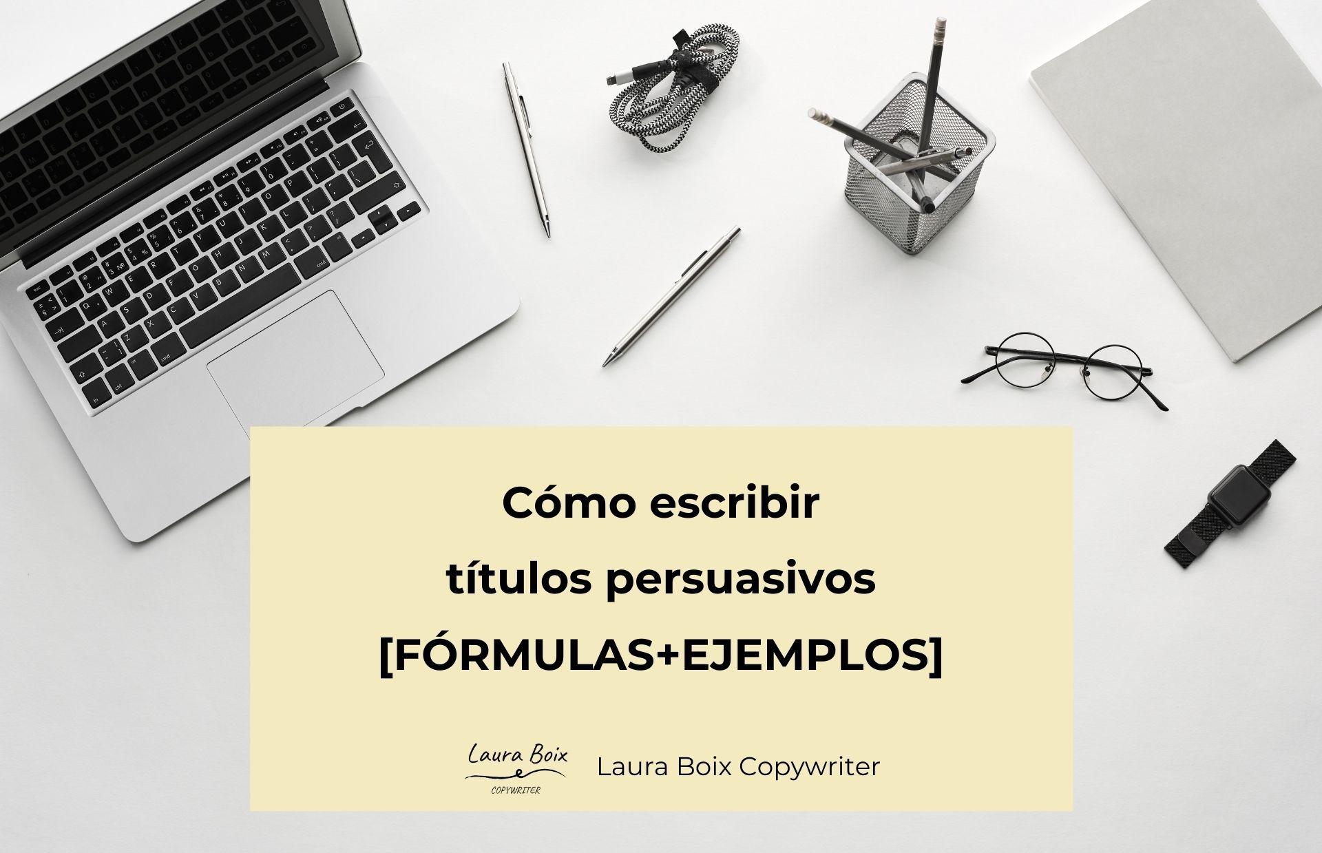 como-escribir-títulos-persuasivos-formulas-ejemplos